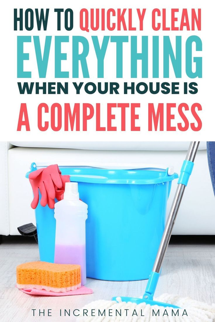 How to Quickly Clean Your House When it's a Disgusting