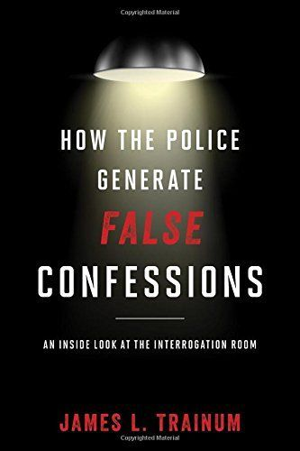 How the Police Generate False Confessions: An Inside Look