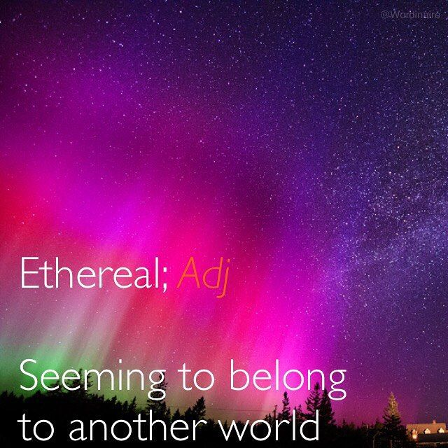 "#WordOfTheDay; Ethereal (ih•THEE•ree•uhl) \əˈTHirēəl\ ""The #ethereal dance of the northern lights is a mesmerizing experience."" Origin: Greek Synonyms; Exquisite, Dainty, Unearthly  #wordinaire #GRE #dictionary"