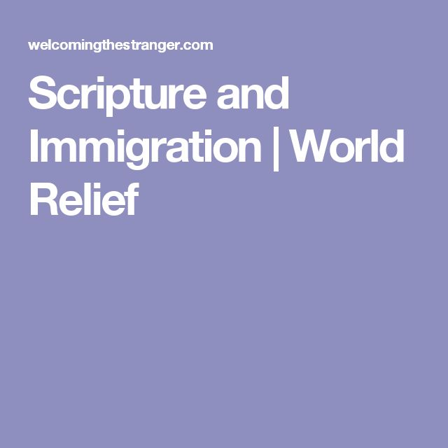 Scripture and Immigration | World Relief