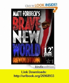 Matt Forbeck Brave New World Revolution eBook Matt Forbeck ,   ,  , ASIN: B0083CTEAY , tutorials , pdf , ebook , torrent , downloads , rapidshare , filesonic , hotfile , megaupload , fileserve