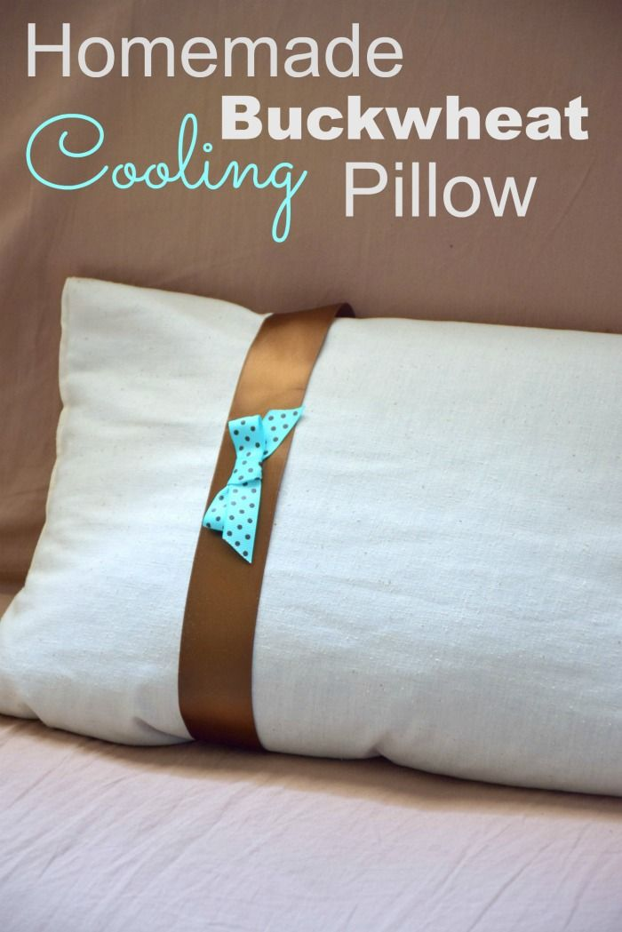 Homemade Cooling Pillow with Buckwheat http://aproverbs31wife.com/homemade-cooling-pillow-with-buckwheat/