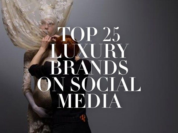 top 25 luxury brands on social media
