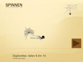 Digibordles spinnen: tellen 6 tot en met 10  http://leermiddel.digischool.nl/po/leermiddel/17c4c14bf060910f385c51646463db01?s=1.1