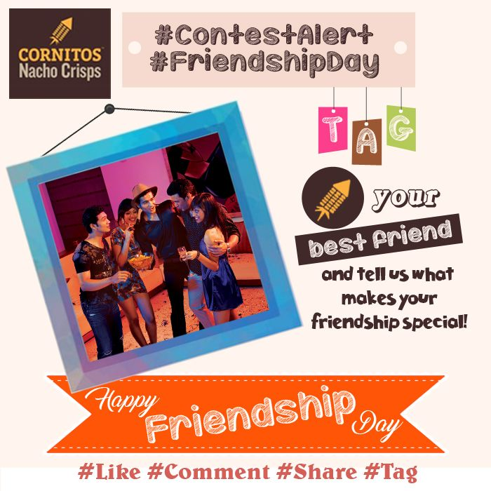 #ContestAlert #FriendshipsDay  TAG your #bestfriend and tell us what makes you friendship special!  #Friends #bff #Cornitos #Contest #Like #Share #Comment #Tag
