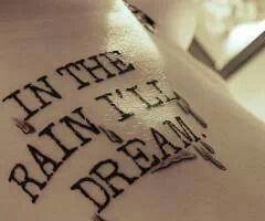 In the rain I'll dream
