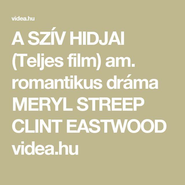 A SZÍV HIDJAI (Teljes film)  am. romantikus dráma   MERYL STREEP  CLINT EASTWOOD    videa.hu
