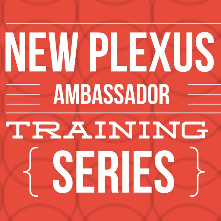 The New Plexus Ambassador Training Series is a 101 Four Week Training Series followed by a 201 Four Week Training Series. The content is written by Diamond A...