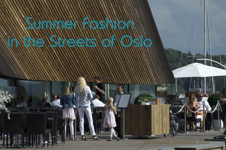 Street Fashion in Aker Brygge  http://geeliciouspassion.wordpress.com/2012/07/07/street-fashion-in-aker-brygge/
