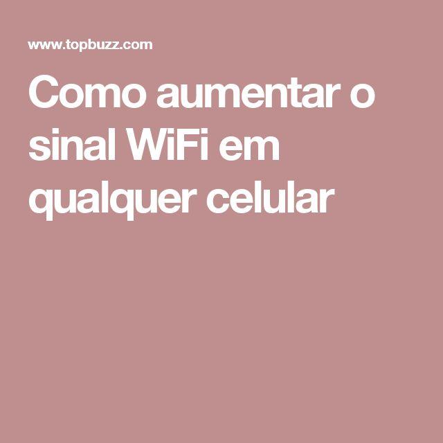 Como aumentar o sinal WiFi em qualquer celular
