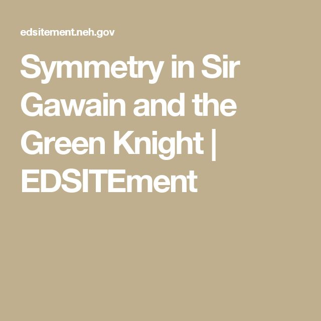 best sir gawain and the green knight images  symmetry in sir gawain and the green knight edsitement