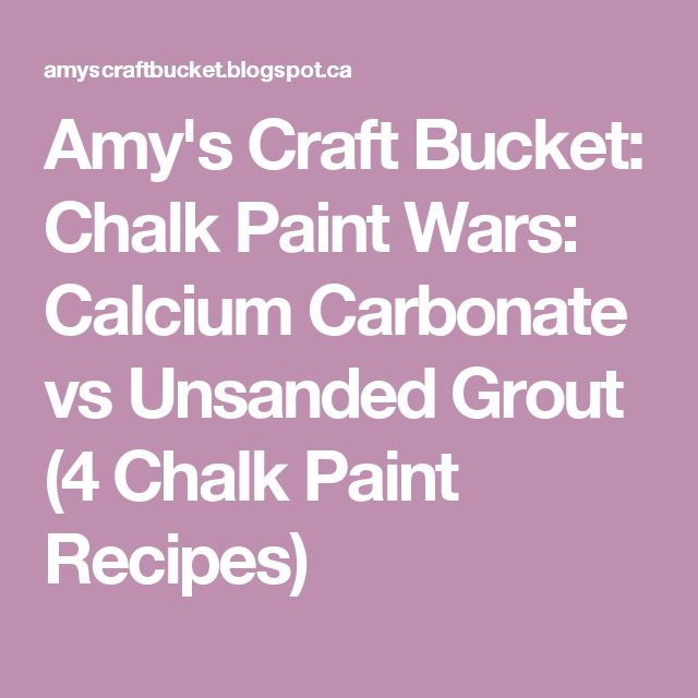 Amy's Craft Bucket: Chalk Paint Wars: Calcium Carbonate vs Unsanded Grout (4 Chalk Paint Recipes)