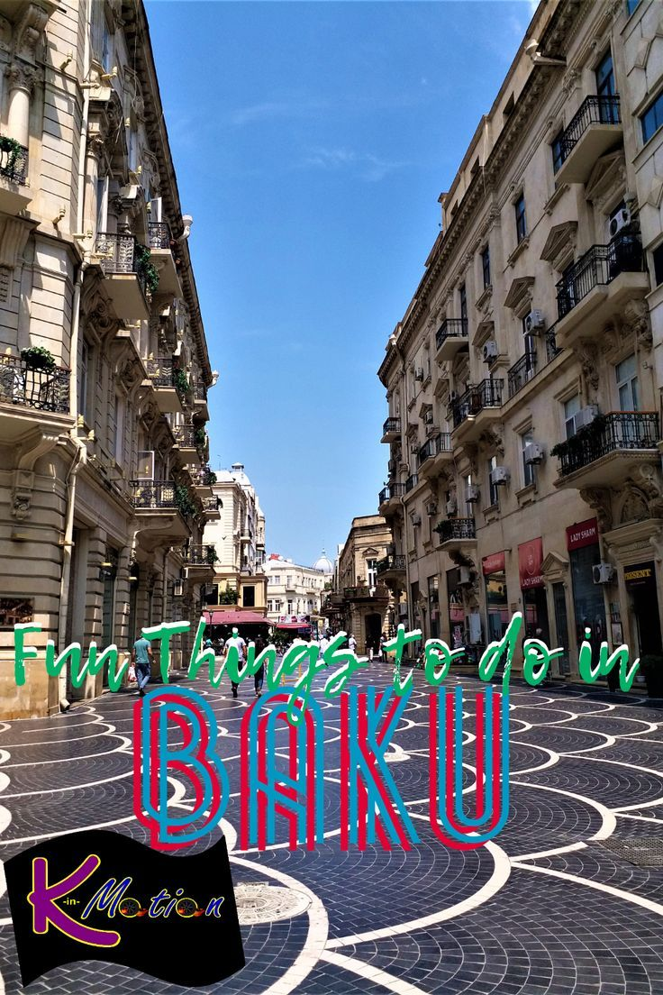 9 Fun Things To Do In Baku 2 Days On A Budget K In Motion Asia Travel Best Places To Travel Fun Things To Do