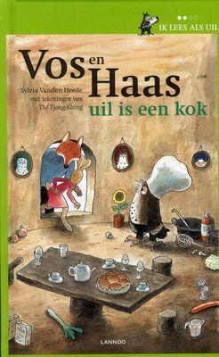 Vos en Haas: uil is een kok van Sylvia Vanden Heede. Leren lezen was nog nooit zo leuk als met Vos en Haas  uil kookt voor vos en haas. hij maakt soep. en saus. soep uit een pak! en saus uit een pak! 'ik kook ook een ei', zegt hij. maar dat gaat niet zo goed.: