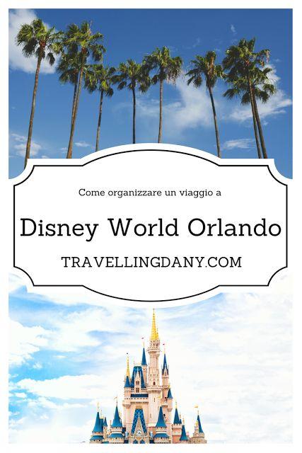 Come organizzare un viaggio a Disney World Orlando