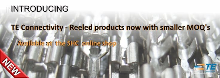 SHC GmbH - Reeled products from TE Connectivity - now available in smaller MOQ's