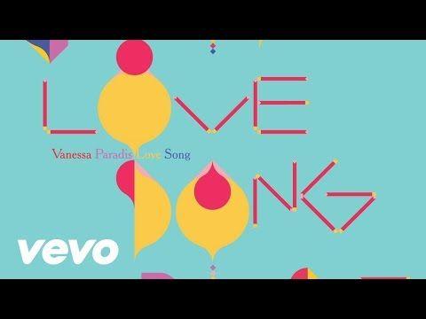 Vanessa Paradis — Love Song (video lyrics) Premier single extrait du nouvel album « Love Songs » (sortie le 13 mai)  …