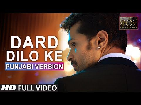 The Xpose: Dard Dilo Ke Full Video Song | Punjabi Version | Himesh Reshammiya, Yo Yo Honey Singh