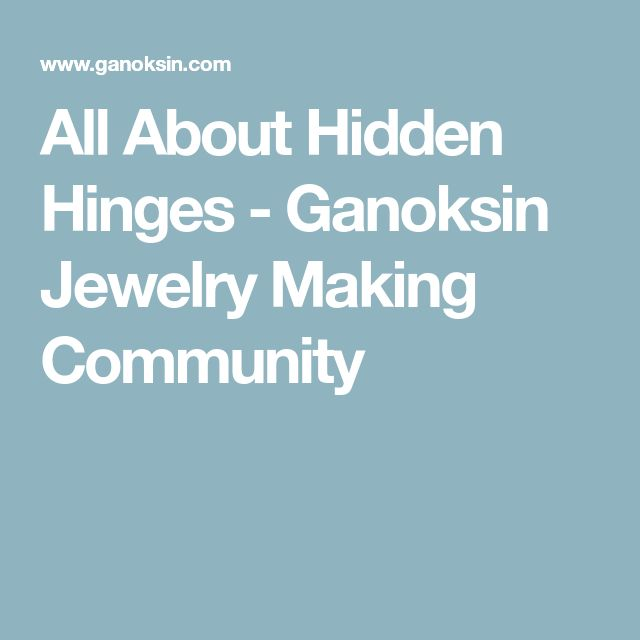 All About Hidden Hinges - Ganoksin Jewelry Making Community
