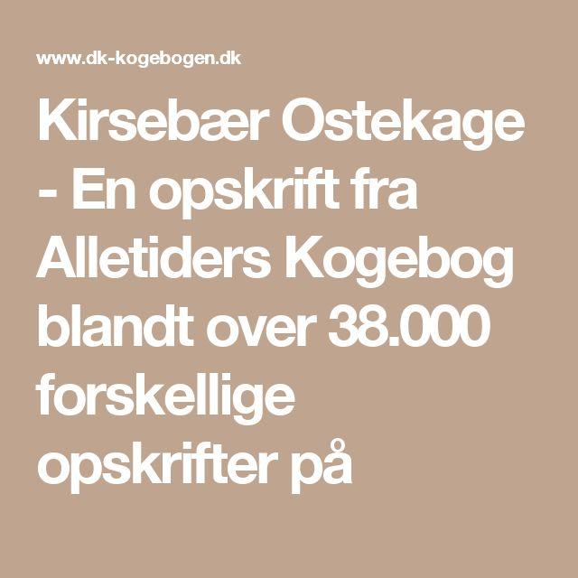 Kirsebær Ostekage - En opskrift fra Alletiders Kogebog blandt over 38.000 forskellige opskrifter på