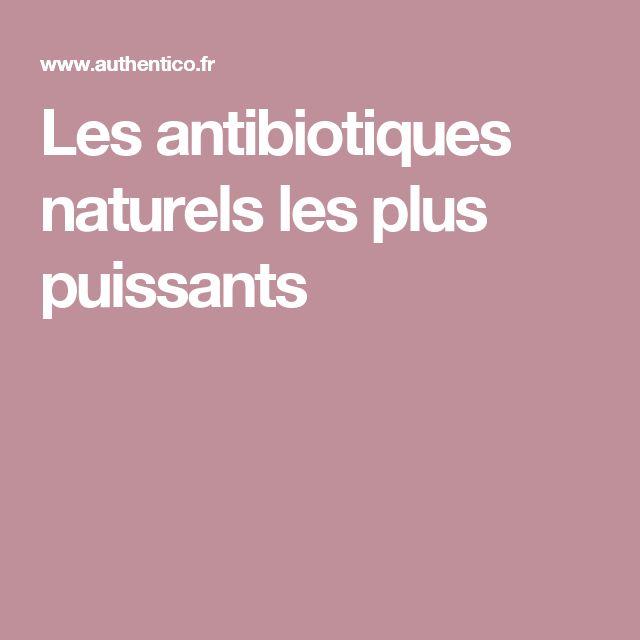 Les antibiotiques naturels les plus puissants