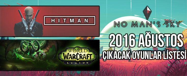 Ağustos 2016'da Çıkacak Yeni PC Oyunları - PoyrazGame.com