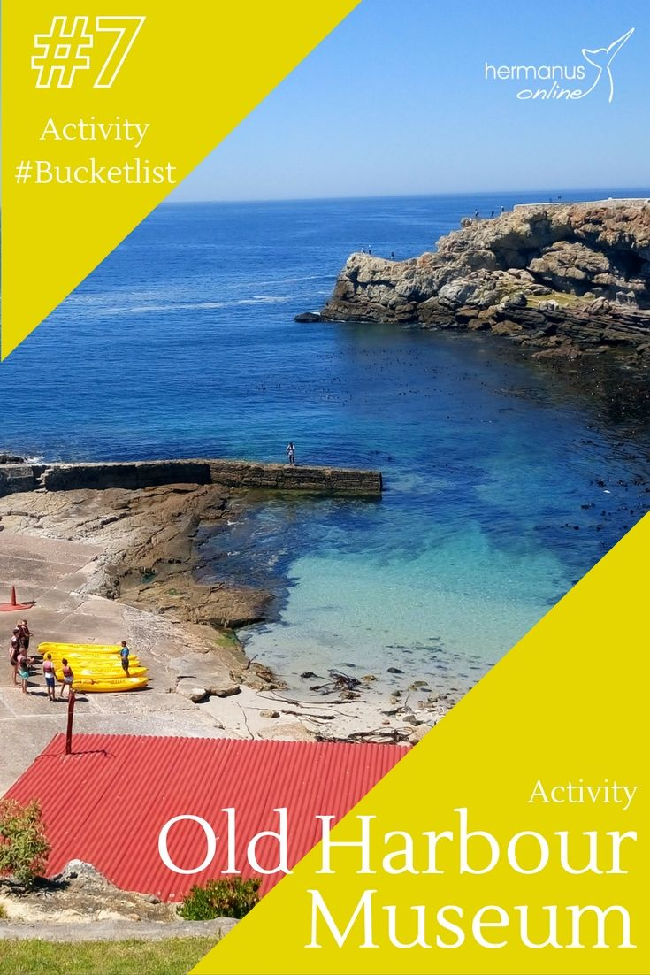#7 / 10 - Hermanus Activity Bucketlist:  Visit 1 of the 3 musems