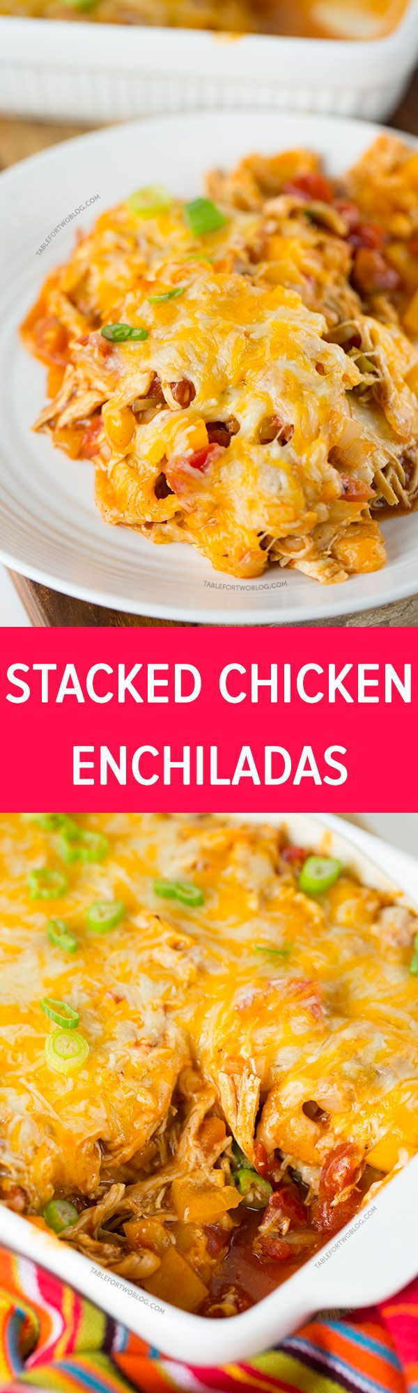 Stacked chicken enchiladas are the way to go if you're craving Mexican and don't want all the prep time that's involved in regular enchiladas!