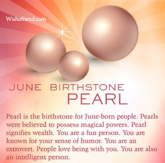 June Birthstone   Learn more about the birthstone for June, which is Pearl. Know all about the June birthstone Pearl here.