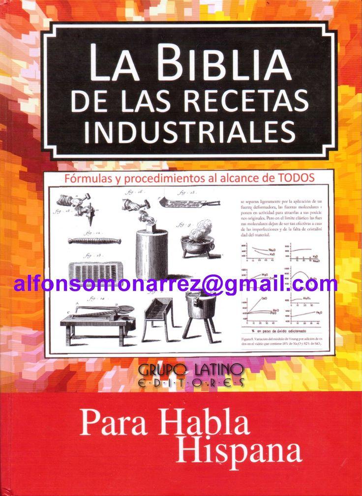 LIBROS: LA BIBLIA DE LAS RECETAS INDUSTRIALES FORMULAS Y P...