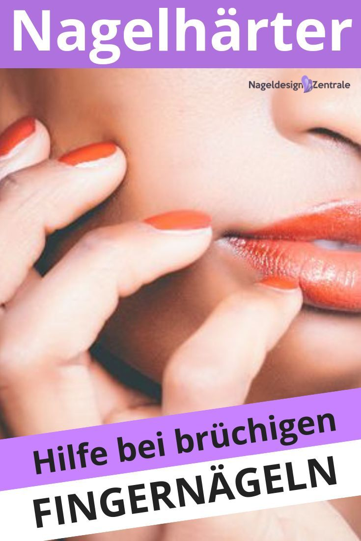 Die Besten Nagelharter Vergleichstest 06 2020 Hautpflege Tipps Erste Hilfe Bruchige Nagel