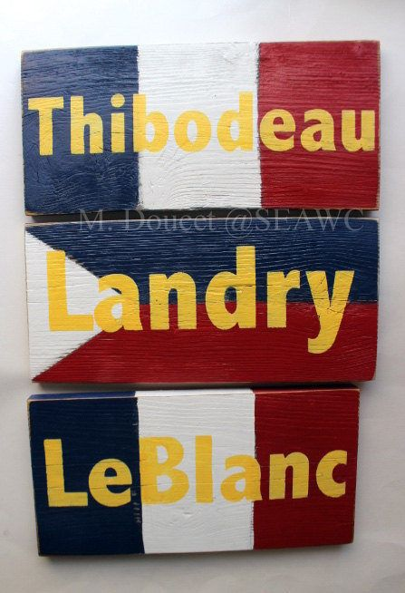 Custom Acadian or Cajun Flag SURNAME sign. Amirault,Belliveau,Boudreau,Comeau, Cormier, D'Entremont,Deveau,Doucet, Hebert,LeBlanc, Melanson, Muise,Saulnier,Thibodeau