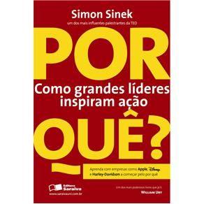 Livro - Por Quê? Como Grandes Investidores Inspiram Ação - Simon Sinek