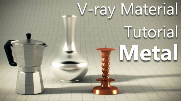 3ds Max - Creating Metal Materials with V-Ray Tutorial