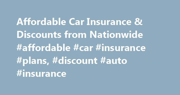 Affordable Car Insurance & Discounts from Nationwide #affordable #car #insurance #plans, #discount #auto #insurance http://mississippi.remmont.com/affordable-car-insurance-discounts-from-nationwide-affordable-car-insurance-plans-discount-auto-insurance/  # Get Affordable Car Insurance With Discounts from Nationwide Dependable car insurance shouldn't have to break the bank. That's why Nationwide offers discounted rates on car insurance coverage and gives members a variety of ways to save…