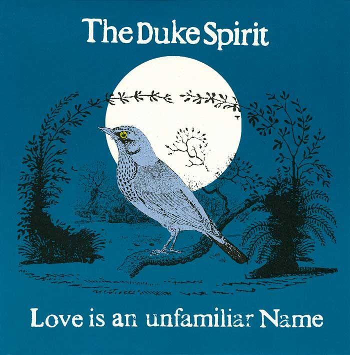 the duke spirit - love is an unfamiliar name
