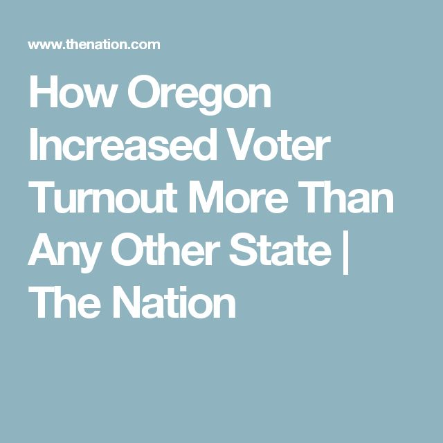 How Oregon Increased Voter Turnout More Than Any Other State | The Nation