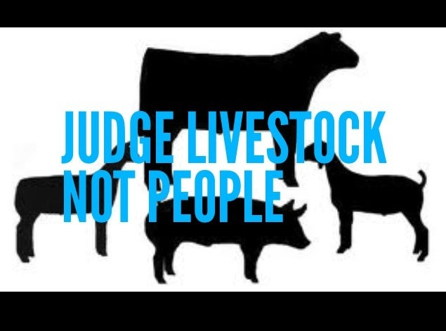 Judge livestock.  Not people.