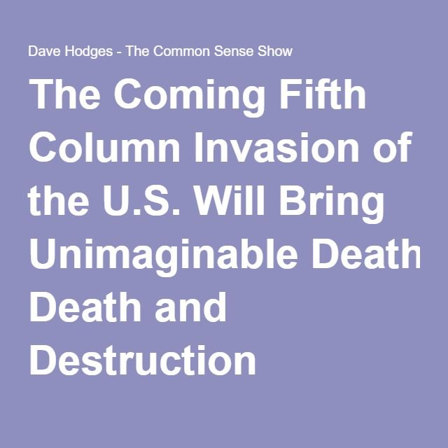 The Coming Fifth Column Invasion of the U.S. Will Bring Unimaginable Death and Destruction