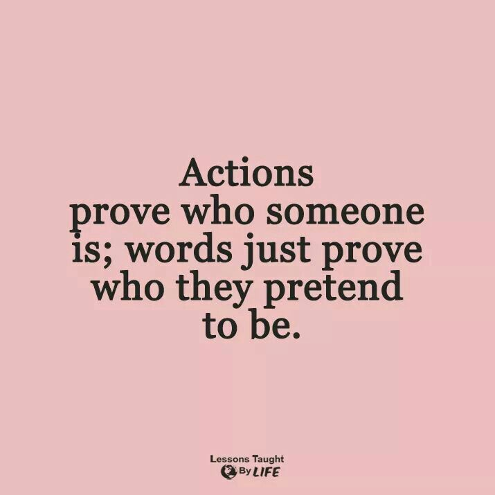 Actions Speak Louder Than Words Especially In Relationships