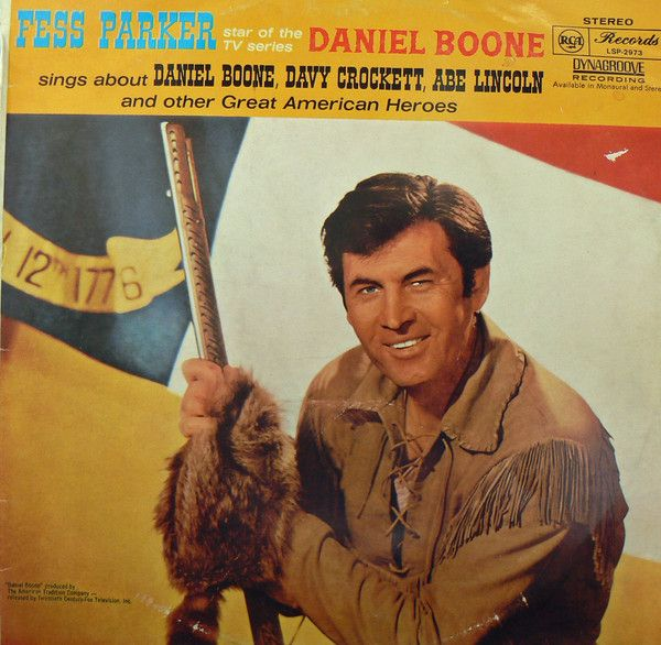 Fess Parker - Fess Parker Star Of The TV Series Daniel Boone Sings About Daniel Boone, Davy Crockett, Abe Lincoln And Other Great American Heroes (Vinyl, LP) at Discogs