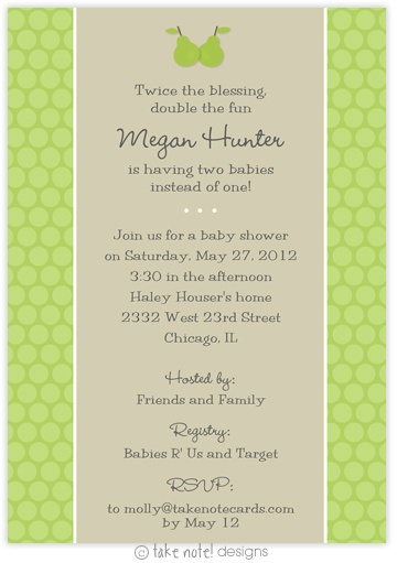 """Quite a Pair Twin Baby Shower Invitation by Take Note Designs - Invite family and friends to celebrate the new babies on the way, with a unique and beautiful Baby Shower Invitation. This adorable shower invite was designed to celebrate the arrival of not one, but a """"pear"""" of babies. The invitation showcases a tan background with a two pears at the top and two green strips with a circle pattern on either side."""