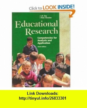 Educational Research Competencies for Analysis and Applications (6th Edition) (9780130961037) L. R. Gay, Lorrie R. Gay, Peter W. Airasian , ISBN-10: 0130961035  , ISBN-13: 978-0130961037 ,  , tutorials , pdf , ebook , torrent , downloads , rapidshare , filesonic , hotfile , megaupload , fileserve