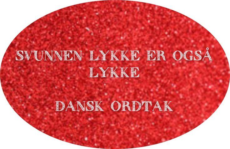 Eit dansk ordtak.