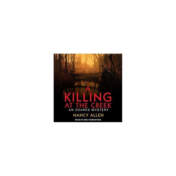 Killing at the Creek (Unabridged) (CD/Spoken Word) (Nancy Allen)
