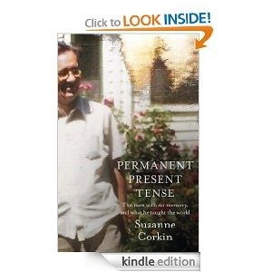 Permanent Present Tense: The man with no memory, and what he taught the world: Suzanne Corkin. About Henry Molaison, aka H.M.