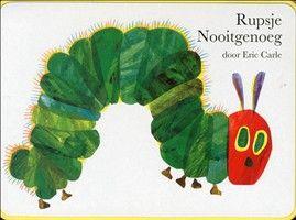 Rupsje Nooitgenoeg http://www.bruna.nl/boeken/rupsje-nooitgenoeg-9789025748364