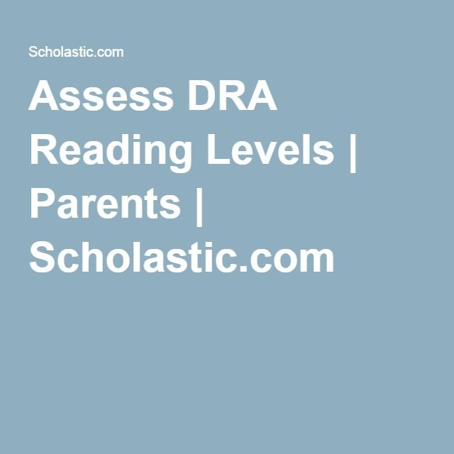 Assess DRA Reading Levels | Parents | Scholastic.com