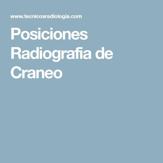 Posiciones Radiografia de Craneo