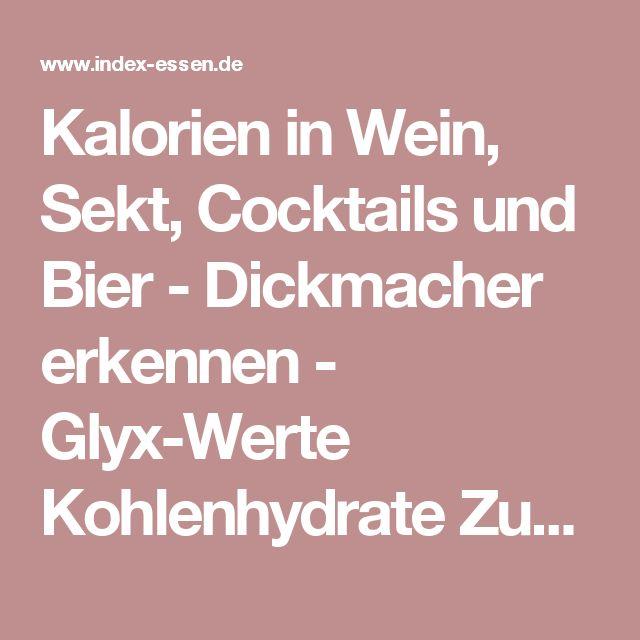 Kalorien in Wein, Sekt, Cocktails und Bier - Dickmacher erkennen - Glyx-Werte Kohlenhydrate Zuckerfalle - www.INDEX-ESSEN.de